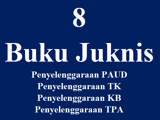 Buku Juknis Penyelenggaraan PAUD TK KB TPA