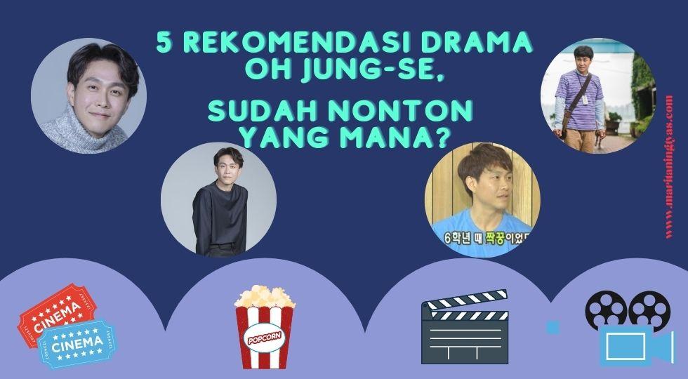 5 rekomendasi drama oh jung se