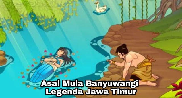 Kisah Asal Mula Banyuwangi – Legenda Jawa Timur