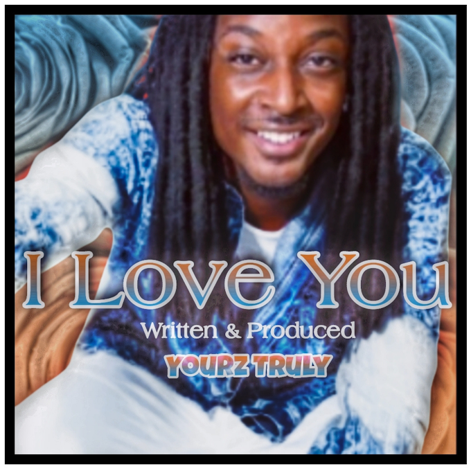 Truly Yourz Delivers His SIgnature R&B/Hip Hop Sound on New EP, 'I Love You'