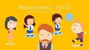 Pengertian Manajemen PAUD dan Penerapan Aplikasinya