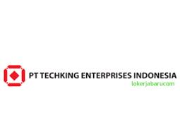 Lowongan Kerja PT Techking Enterprises Indonesia
