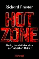Hot Zone. Tödliche Viren aus dem Regenwald - Richard Preston