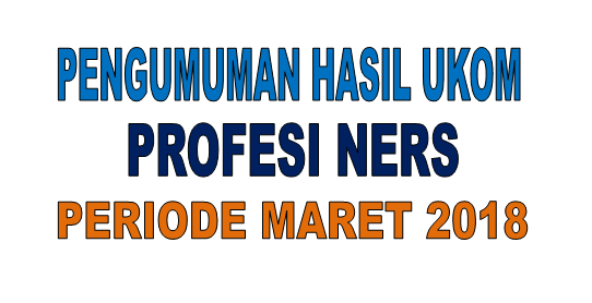 Pengumuman Hasil Uji Kompetensi Nasional Profesi Ners Periode Maret 2018 stapbaak
