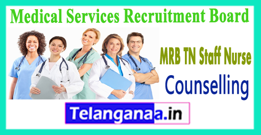 MRB TN Medical Services Recruitment Board Tamil Nadu Staff Nurse Counselling Dates