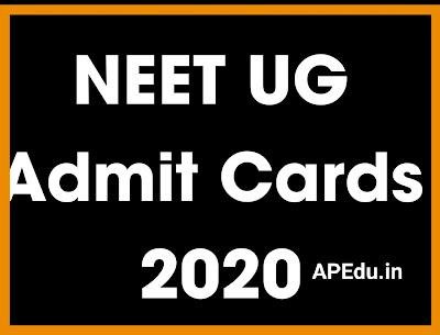 DOWNLOAD ADMIT CARDS - NATIONAL ELEGIBILITY cum ENTRANCE TEST (NEET).