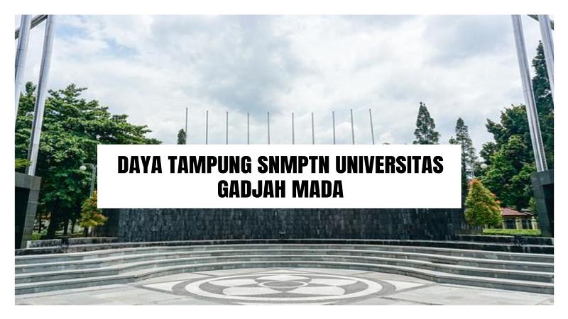 Daya Tampung SNMPTN UGM 2022/2023 (Universitas Gadjah Mada)