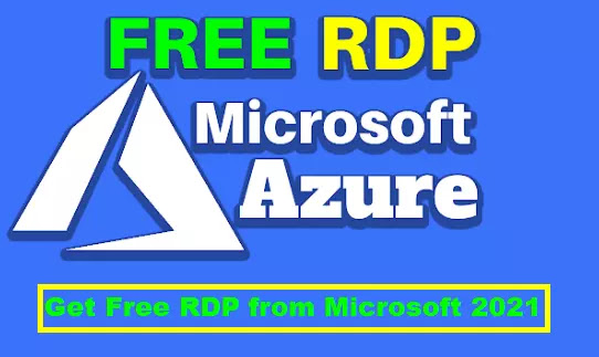 get free RDP from Microsoft 2021 and create rdp azure account