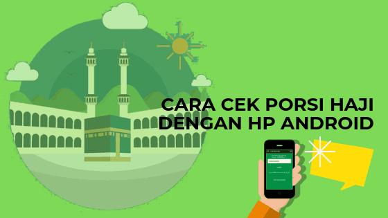 Cara Cek Porsi Haji Dengan HP Android