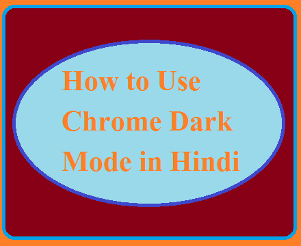 How to Use Chrome Dark Mode in Hindi
