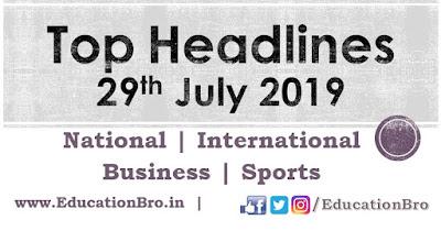 Top Headlines 29th July 2019: EducationBro