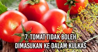 Tomat tidak boleh dimasukan ke dalam Kulkas