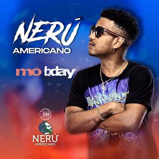 Neru Americano - Mo Bday [Afro Beat] (2020)
