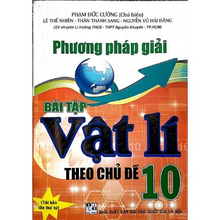 Phương pháp giải bài tập vật lí 10 theo chuyên đề ( tái bản lần thứ tư ) ebook PDF-EPUB-AWZ3-PRC-MOBI