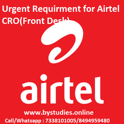 Urgent Requirment for Airtel CRO(Front Desk)
