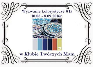http://klub-tworczych-mam.blogspot.com/2016/08/wyzwanie-kolorystyczne-15.html