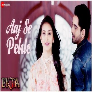 Aaj Se Pehle (Ekta)