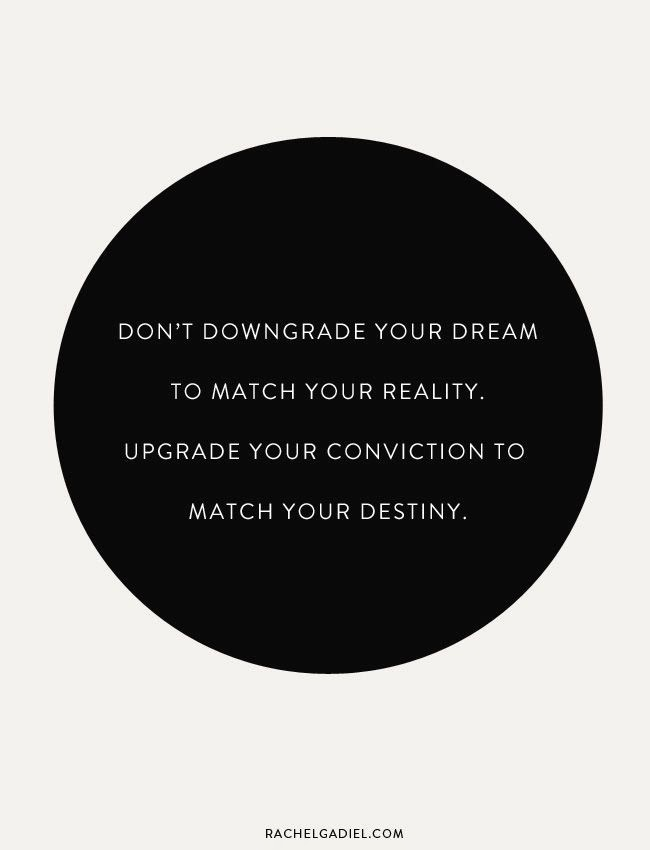 Inspirational quote: Don't downgrade your dream
