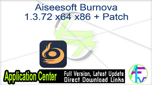Aiseesoft Burnova 1.3.72 x64 x86 + Patch