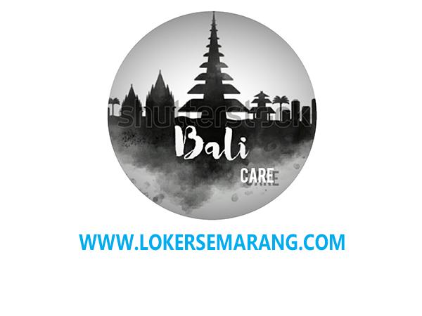 Lowongan Kerja Semarang Dan Denpasar Bali April 2021 Di Bali Care Portal Info Lowongan Kerja Di Semarang Jawa Tengah Terbaru 2021