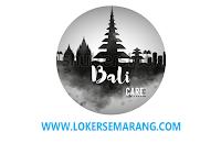 Lowongan Kerja Semarang dan Denpasar Bali April 2021 di Bali Care