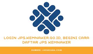 Login jps.kemnaker.co.id, Begini Cara Daftar JPS Kemnaker
