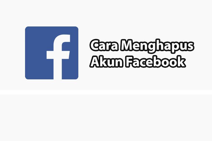 Cara Menghapus Akun FB Facebook