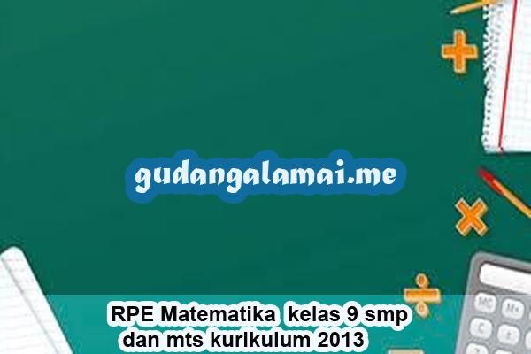 RPE Matematika  kelas 9 smp dan mts kurikulum 2013