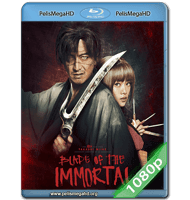 LA ESPADA DEL INMORTAL (2017) FULL 1080P HD MKV ESPAÑOL LATINO