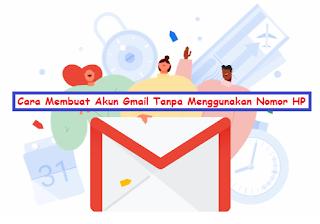 2 Cara Membuat Akun Gmail Tanpa Menggunakan Nomor HP
