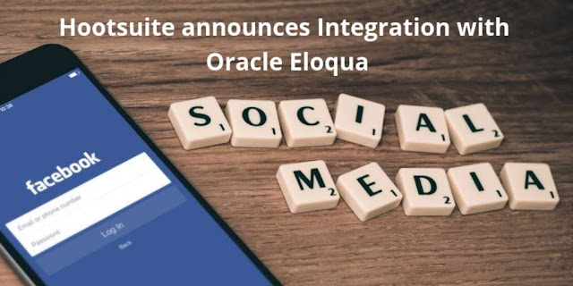 Hootsuite announces integration with Oracle Eloqua