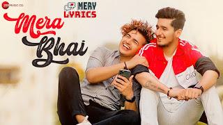 Mera Bhai By Vikas Naidu - Lyrics