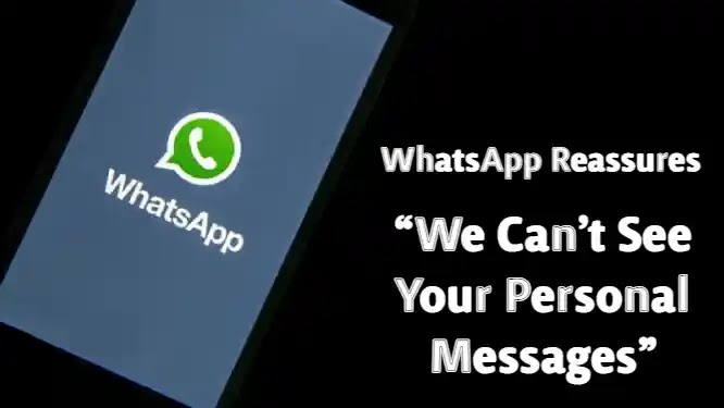 WhatsApp Reassures that We Can't See Your Personal Messages