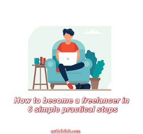 How to become a freelancer in 6 simple practical steps
