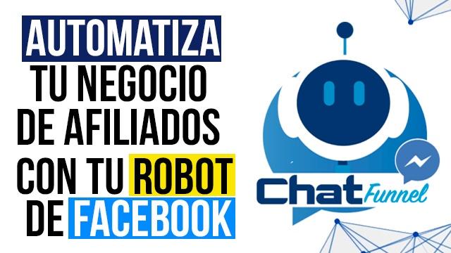 chat funnel bot, robots de facebooks,negocio de afiliados, automatiza tu negocio con hat funnel