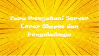 http://www.rafinternet.com/2020/06/shopee-error.html