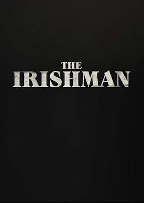 Movie poster for Martin Scorsese's 2019 Netflix film The Irishman, starring Robert De Niro, Joe Pesci, and Al Pacino