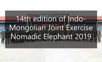 14th edition of Indo-Mongolian Joint Exercise Nomadic Elephant 2019