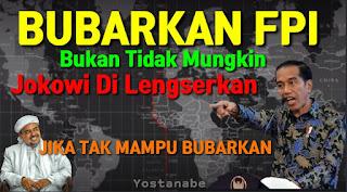 Bubarkan FPI Atau Jokowi Lengser