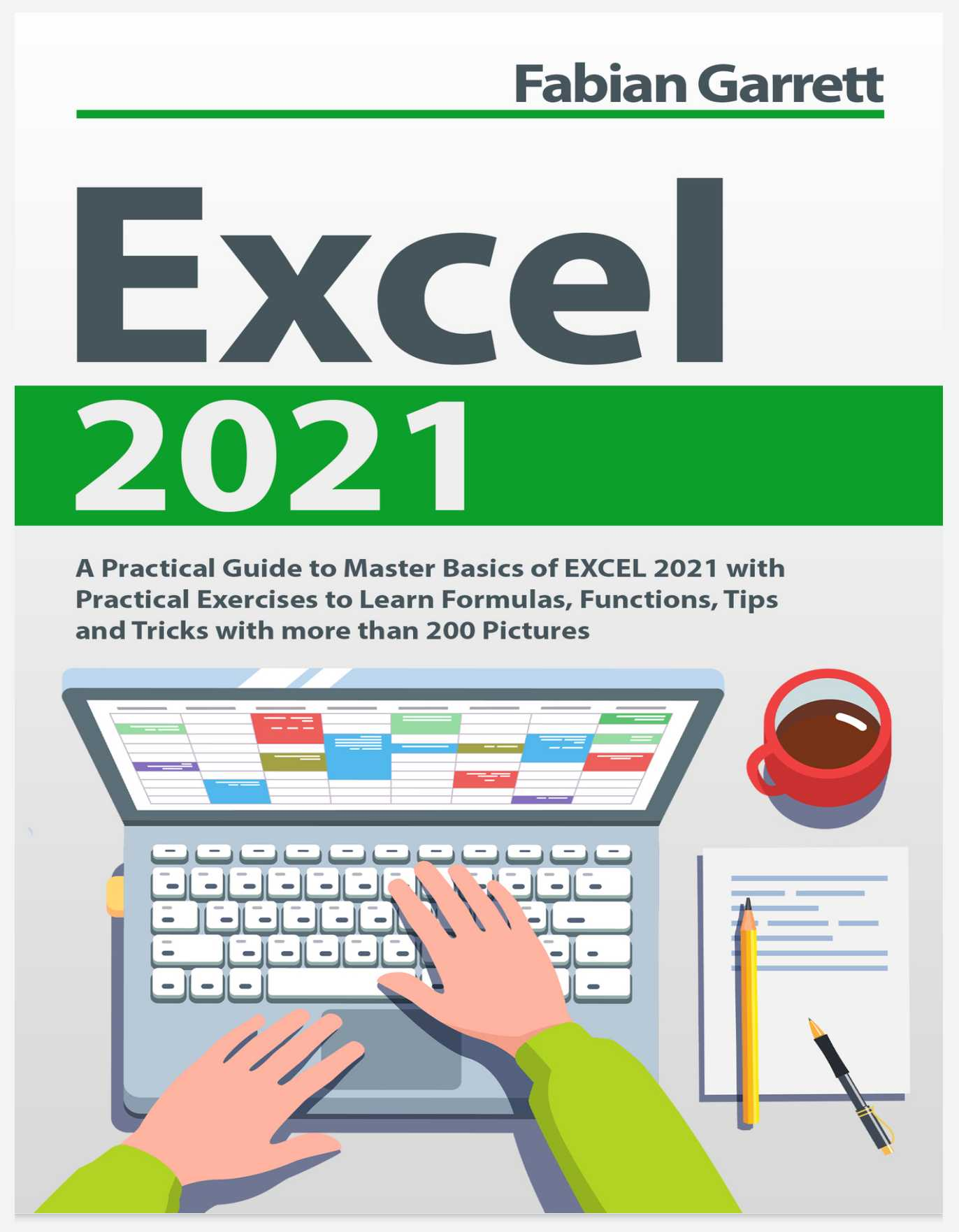 Excel 2021: A Practical Guide to Master Basics of EXCEL 2021