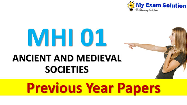 MHI 01 ANCIENT AND MEDIEVAL SOCIETIES Previous Year Papers