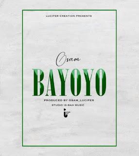 DOWNLOAD AUDIO | Osam - Bayoyo mp3
