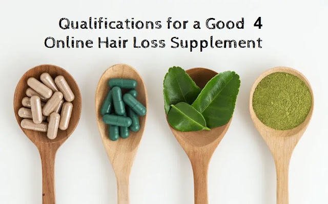 4 Qualifications for a Good Online Hair Loss Supplement