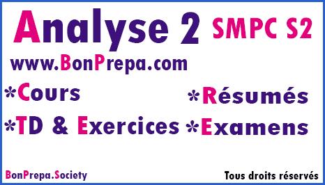 Analyse 2 SMPC S2 Cours _ TD Et Exercices _ Résumés _ Examens