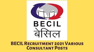 BECIL Recruitment 2021 Various Consultant Posts