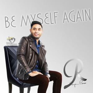 Rayen Pono - Be Myself Again