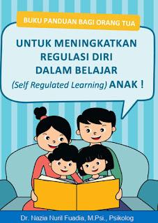 Buku Panduan Orang Tua Meningkatkan Regulasi Diri Dalam Belajar Anak