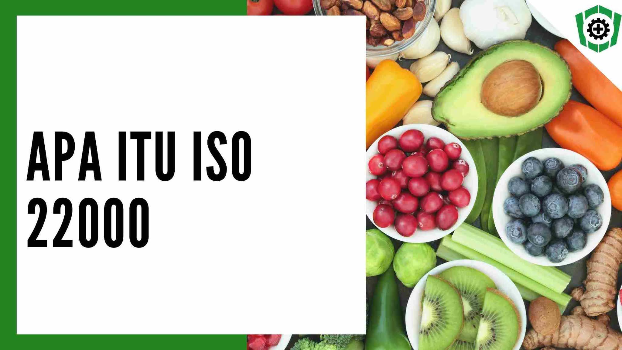 Apa itu ISO 22000