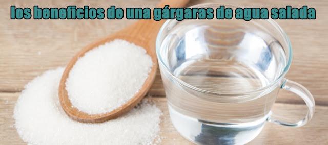 ¿Cuáles son los beneficios de una gárgaras de agua salada?