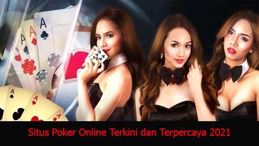 Situs Poker Online Terkini dan Terpercaya 2021